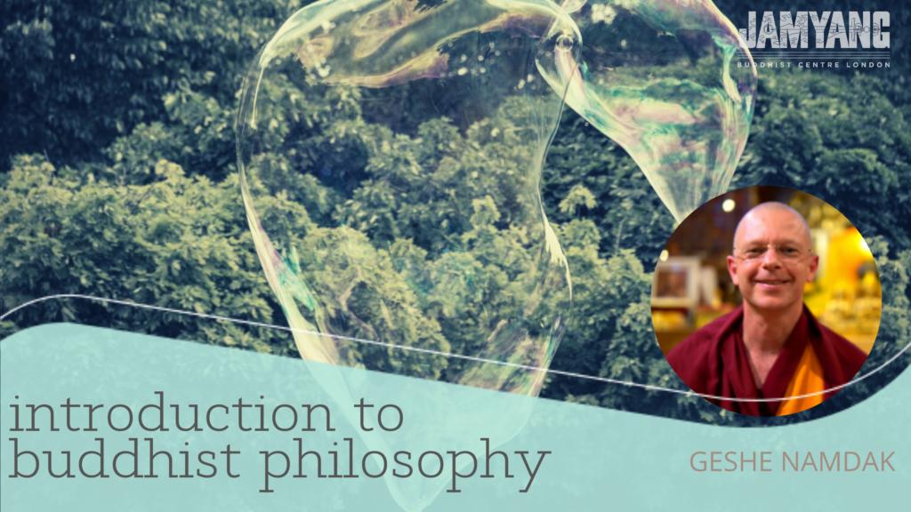 Buddhist Philosophy - Jamyang Buddhist Centre
